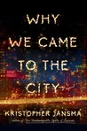 Review: Why We Came to the City