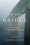 True Crime Review: To the Bridge