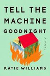 Review: Tell The Machine Good Night
