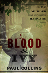 Historical True Crime Review: Blood and Ivy