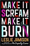 Nonfiction Essays Review: Make it Scream, Make it Burn