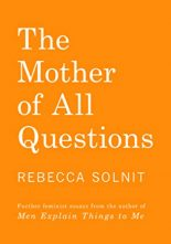 Feminist Essays in Review: The Mother of All Questions