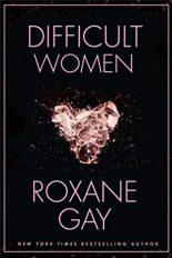 Short Story Reviews: Difficult Women